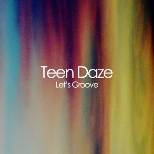 Teen-Daze-Lets-Groove
