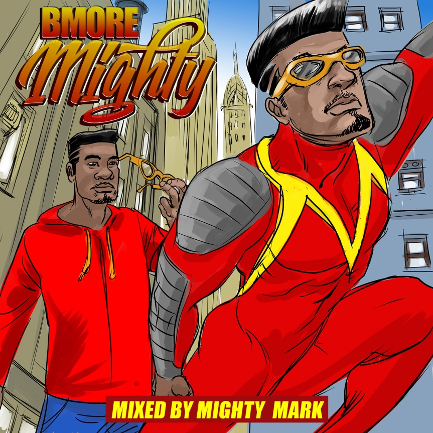 Free Download: // Mighty Mark – Bmore MightyMixtape