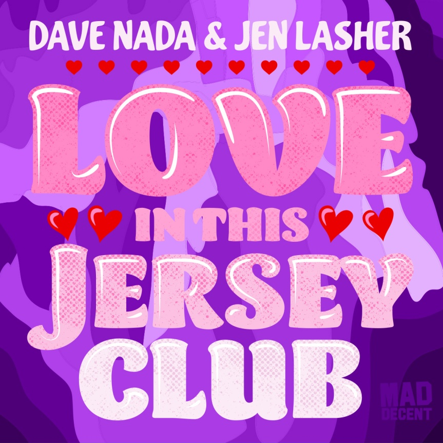 "Mix: // Dave Nada & Jen Lasher – ""Love In This Jersey Club"""