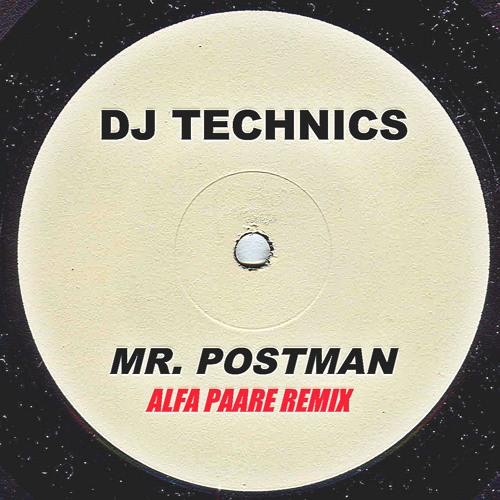 """Free Download // DJ Technics – """"Mr. Postman"""" (Alfa PaareRemix)"""